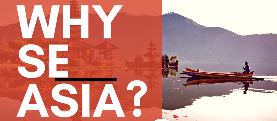 Why SE Asia?