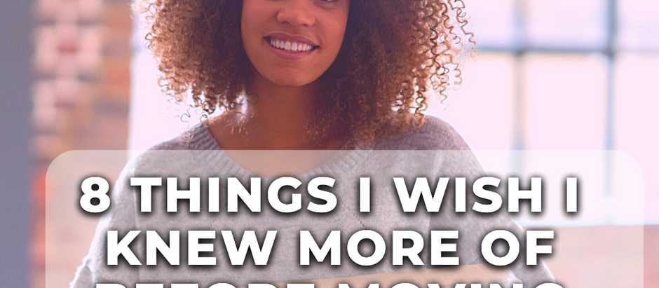 """8 Things I Wish I Knew """"More of"""" Before Moving Abroad"""
