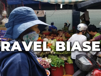 Travel Biases - How I see the world and how the world sees me!