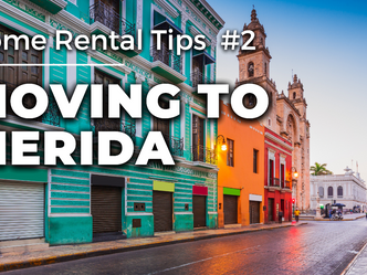 Moving to Merida - Home Rental Tips #2