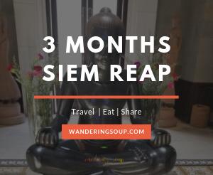 3 Months in Siem Reap   Wandering Soup