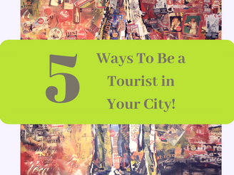 5 Ways To Be a Tourist in Your City! | Wandering Travel Tours