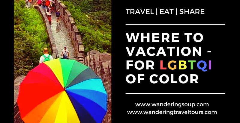 Where to Vacation - for LGBTQI of Color | Wandering Travel Tours