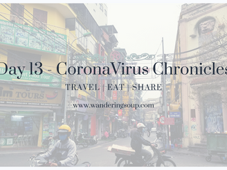 Day 13 - CoronaVirus Chronicles | Wandering Soup
