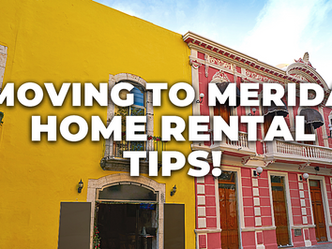 Moving to Merida - Home Rental Tips