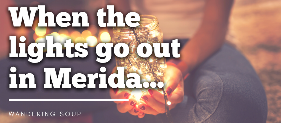 Lights Out in Merida, Mexico! - Wandering Soup