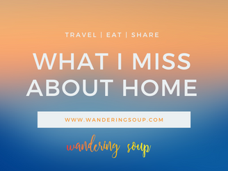 What I miss about Home | Wandering Soup