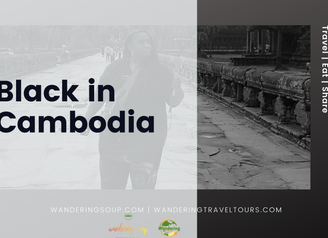 Black in Cambodia | Wandering Soup