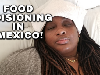 Food Poisoning in Mexico!