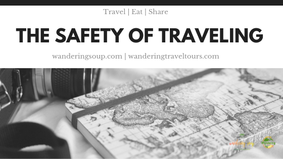 The Safety of Traveling | Wandering Travel Tours