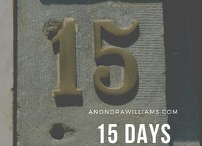15 Days | Anondra Williams
