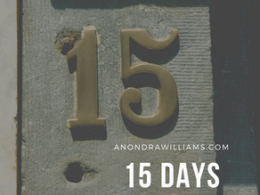 15 Days | Anondra Williams
