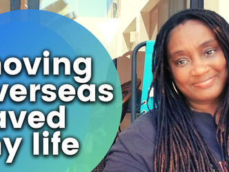 Moving Overseas Saved My Life