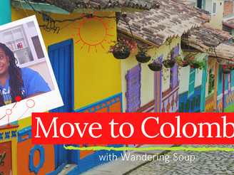 Moving to Colombia   Wandering Soup