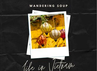 Life in Vietnam   Wandering Soup