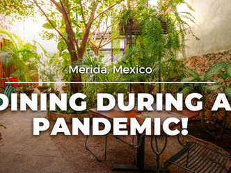 Merida - Dining during a Pandemic!