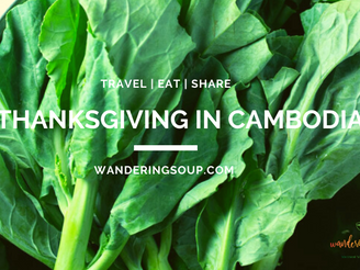 Thanksgiving in Cambodia | Wandering Soup