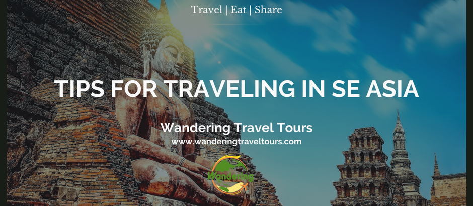 Tips for Traveling in South East Asia | Wandering Travel Tours