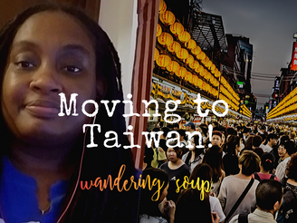 Moving to Taiwan | Wandering Soup