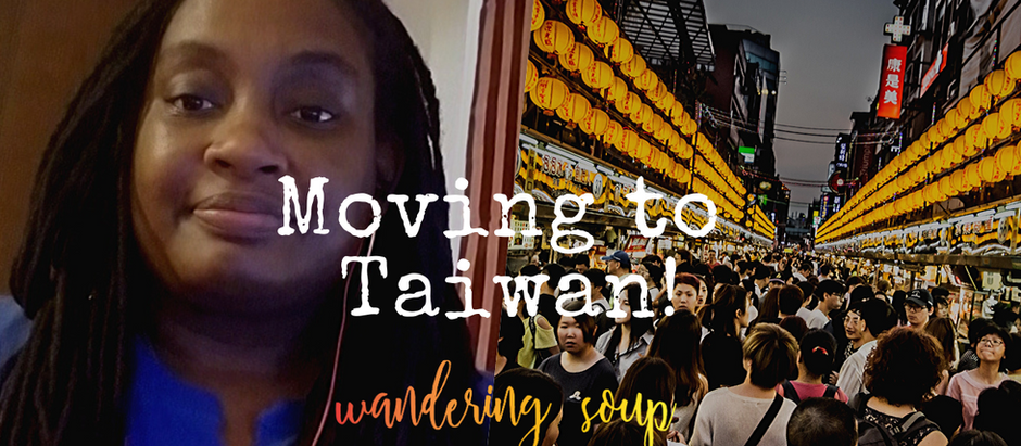 Moving to Taiwan   Wandering Soup
