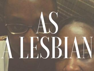 As a Lesbian