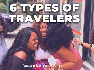 6 Types of Travelers | Wandering Soup