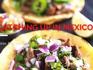 Catching up in Mexico! | Wandering Soup