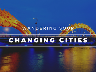 Changing Cities | Wandering Soup