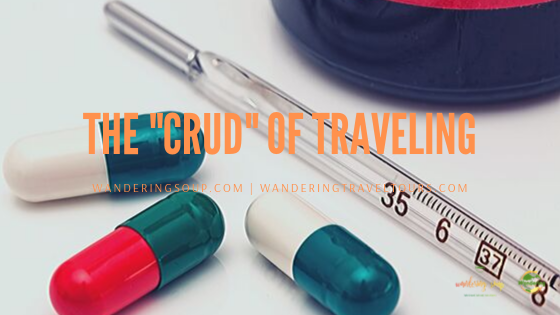 """The """"Crud"""" of Traveling 