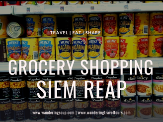 Grocery Shopping in Siem Reap   Wandering Soup
