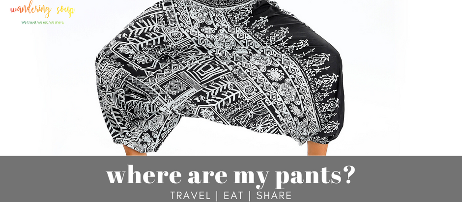 Where are my pants? | Wandering Soup
