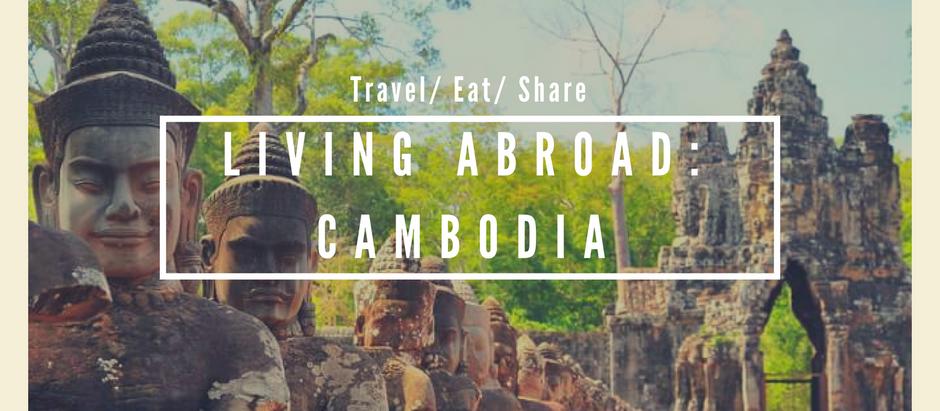 Living Abroad- Cambodia