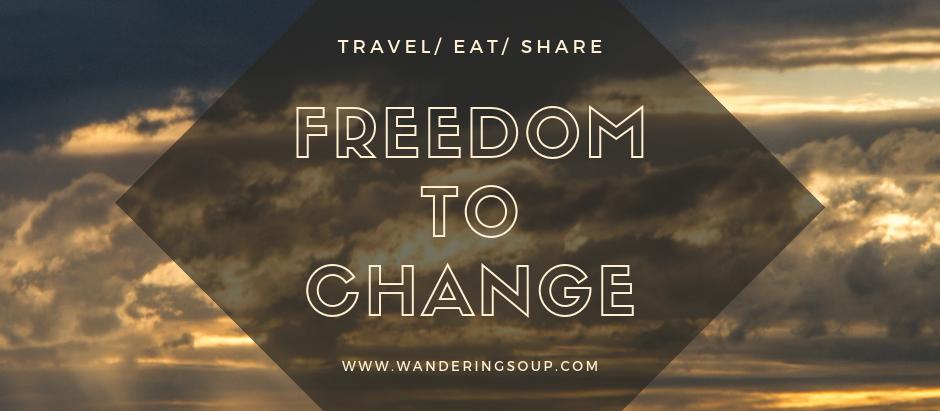Freedom to change...