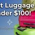 Best Luggage Under $100!!
