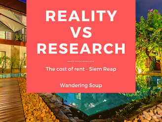 Reality vs Research for Living in Cambodia -Rent- Wandering Soup