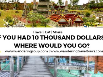 If You Had 10 Thousand Dollars, Where Would You Go?