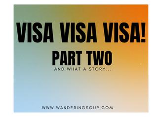Visa Visa Visa! - Part Two   Wandering Soup