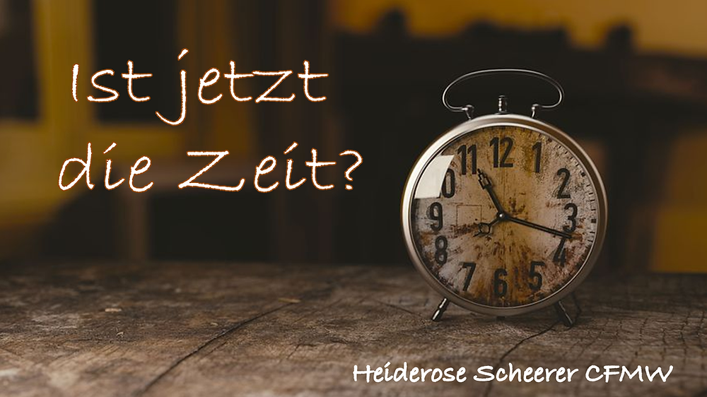 Die Uhr tickt- Ist jetzt die Zeit?