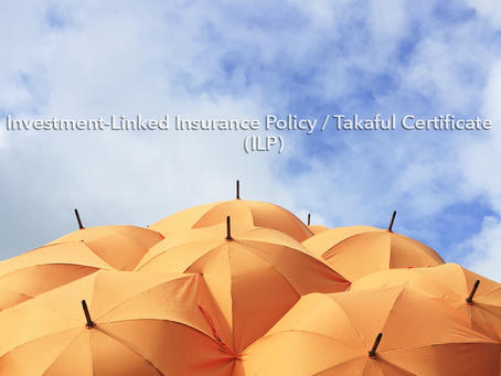 I'm Clearer About Investment-Linked Insurance Policy / Takaful Certificate (ILP) Now