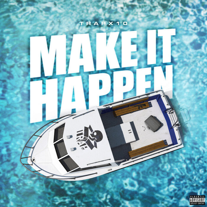 Trapx10 Make It Happen UK Drill Mixtape Madness Finesse Foreva Blog