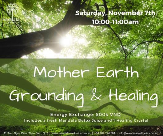Mother Earth Grounding & Healing