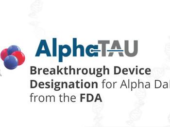 Alpha Tau Receives Breakthrough Device Designation from the FDA for Alpha DaRT™