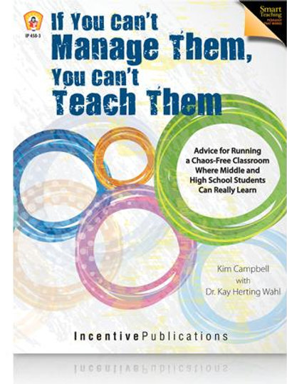 If Your Can't Manage Them, You Can't Teach Them