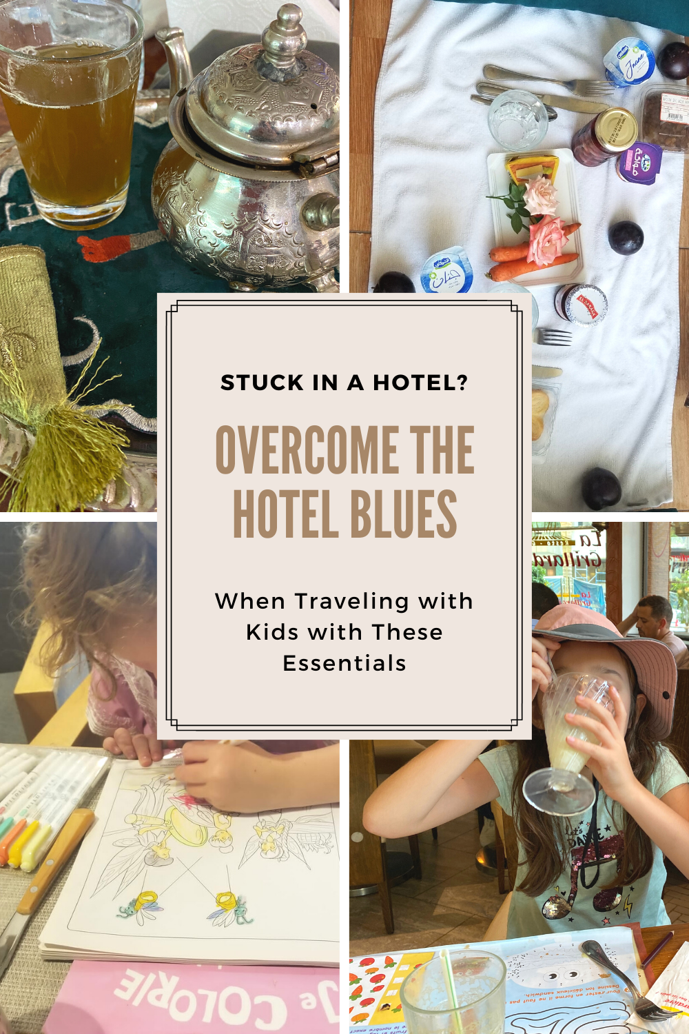 Text - Overcome the Hotel Blues When Traveling with Kids; collage of activity pictures