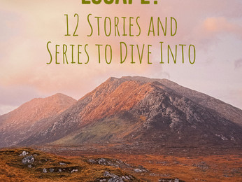 Looking for an Escape? 12 Stories and Series to Dive Into