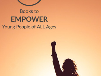 12 Books to Empower Young People of All Ages