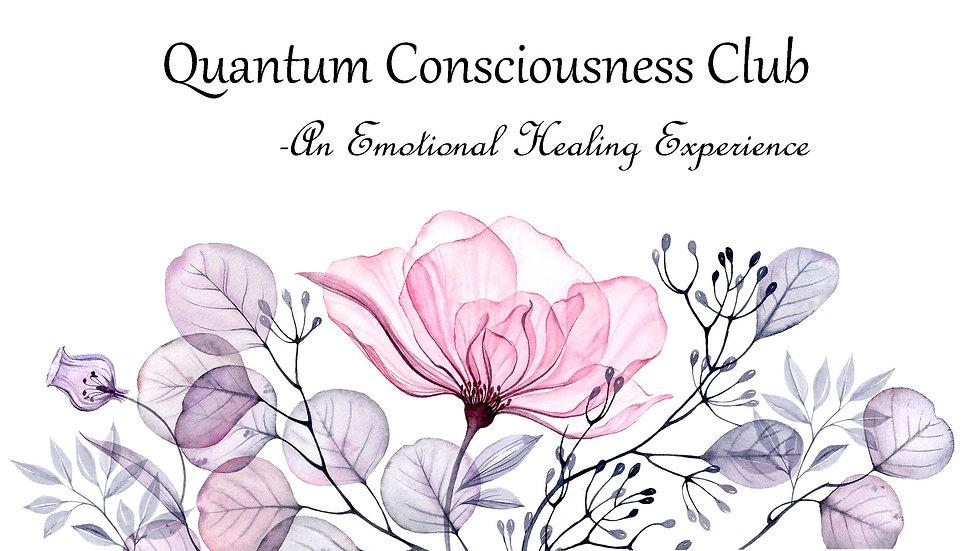 Quantum Consciousness Club- Emotional Healing Experience