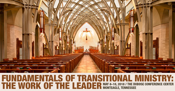 Fundamentals of Transitional Ministry: The Work of the Leader