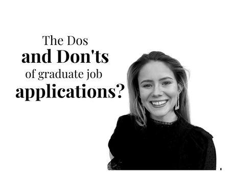 The Do's and Don't of graduate job applications.