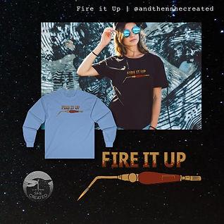 fire it up tshirt